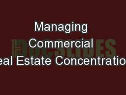 Managing Commercial Real Estate Concentrations