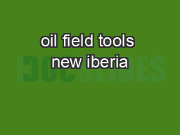 oil field tools new iberia PDF document - DocSlides