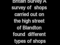 Clone Town Britain Survey A survey of  shops carried out on the high street of Blandton found  different types of shops