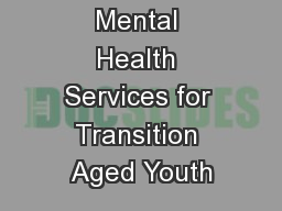 Mental Health Services for Transition Aged Youth PowerPoint PPT Presentation