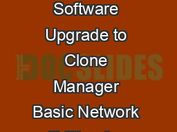 Pinner Weald Way Suite  x Cary NC  Phone    Fax    Scientific  Educational Software Upgrade to Clone Manager Basic Network Edition for Concurrent Use Upgrade Instructions To complete this installati
