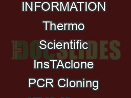 PRODUCT INFORMATION Thermo Scientific InsTAclone PCR Cloning Kit K  K  www