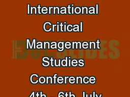 4 International Critical Management Studies Conference 4th - 6th July