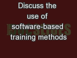 Discuss the use of software-based training methods