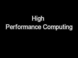High Performance Computing PowerPoint PPT Presentation