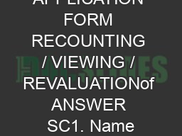APPLICATION FORM RECOUNTING / VIEWING / REVALUATIONof ANSWER SC1. Name PowerPoint PPT Presentation