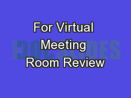 For Virtual Meeting Room Review