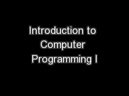 Introduction to Computer Programming I