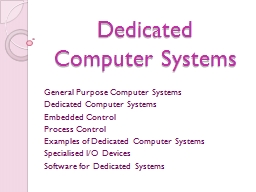 Dedicated Computer Systems