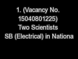 1. (Vacancy No. 15040801225) Two Scientists SB (Electrical) in Nationa