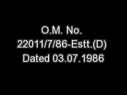O.M. No. 22011/7/86-Estt.(D) Dated 03.07.1986 PowerPoint PPT Presentation
