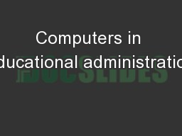 Computers in educational administration