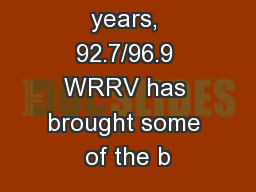 For over 19 years, 92.7/96.9 WRRV has brought some of the b PowerPoint PPT Presentation