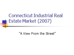 Connecticut Industrial Real Estate Market (2007) PowerPoint PPT Presentation