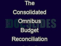 Page of Important Information for University of California COBRA Beneficiaries The Consolidated Omnibus Budget Reconciliation Act of  COBRA provides for continued coverage for a certain period of ti