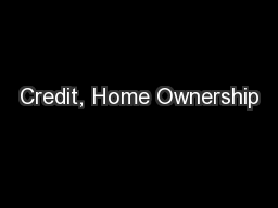 Credit, Home Ownership