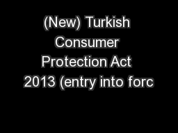(New) Turkish Consumer Protection Act 2013 (entry into forc PowerPoint PPT Presentation