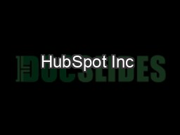 HubSpot Inc  PDF document - DocSlides