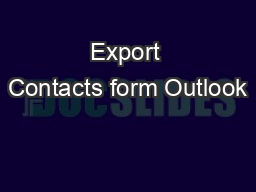 Export Contacts form Outlook PowerPoint PPT Presentation