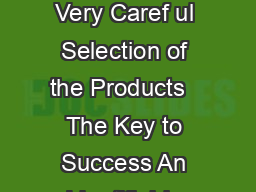 How Did It A ll Start  Company Info rmation  The Key to Success  A Very Caref ul Selection of the Products   The Key to Success An Identifiable Look and Consistency in Decor   The Key to Success A F