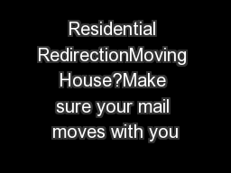 Residential RedirectionMoving House?Make sure your mail moves with you