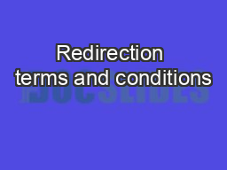 Redirection terms and conditions PowerPoint PPT Presentation