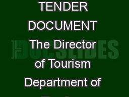 COFFEE TABLE BOOK Department of Tourism Itanagar Arunachal Pradesh TENDER DOCUMENT The Director of Tourism Department of Tourism Itanagar Arunachal Pradesh invites sealed tenders from eligible applic