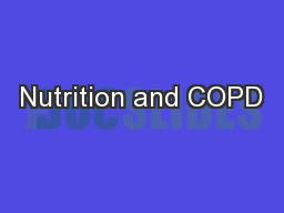 Nutrition and COPD PowerPoint PPT Presentation