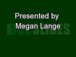 Presented by Megan Lange