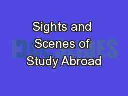 Sights and Scenes of Study Abroad