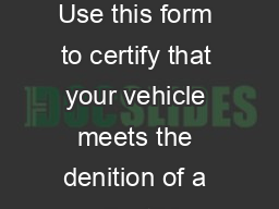 Collectible Vehicle Certication for Emission Test Exemption Use this form to certify that your vehicle meets the denition of a collectible vehicle and is exempt from emission test requirements PowerPoint PPT Presentation