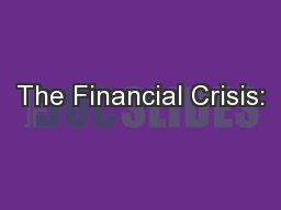 The Financial Crisis: PowerPoint PPT Presentation