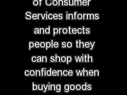 Ontarios Ministry of Consumer Services informs and protects people so they can shop with confidence when buying goods and services