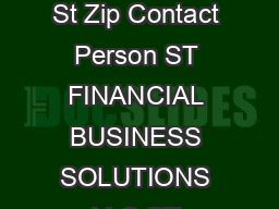 Licensed Collection Agencies Agency CorporateName Address City St Zip Contact Person ST FINANCIAL BUSINESS SOLUTIONS LLC ST FINANCIAL BUSINESS SOLUTIONS LLC P