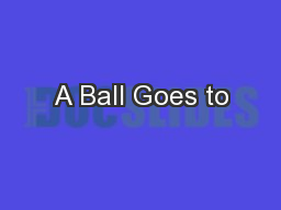 A Ball Goes to