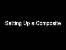 Setting Up a Composite