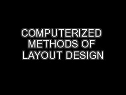 COMPUTERIZED METHODS OF LAYOUT DESIGN PowerPoint PPT Presentation