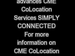 How the world advances CME CoLocation Services SIMPLY CONNECTED For more information on CME CoLocation Services visit cmegroup PowerPoint PPT Presentation