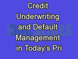 Credit Underwriting and Default Management in Today's Pri
