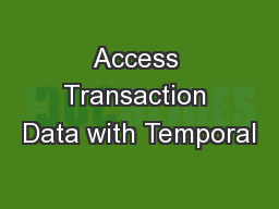 Access Transaction Data with Temporal