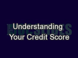 Understanding Your Credit Score PowerPoint PPT Presentation