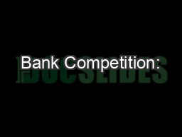 Bank Competition: