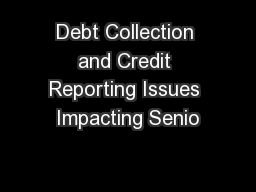 Debt Collection and Credit Reporting Issues Impacting Senio