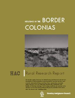 Colonias are typically thought of as rural border set tlements inhabited overwhelmingly by individuals and families of Mexican heritage living in impoverished conditions