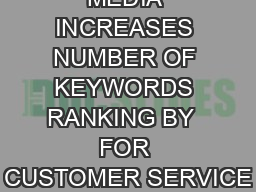 MODERN MEDIA INCREASES NUMBER OF KEYWORDS RANKING BY  FOR CUSTOMER SERVICE