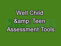 Well Child & Teen Assessment Tools PowerPoint PPT Presentation