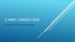 Cam's Cruise Line! PowerPoint PPT Presentation
