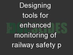 Designing tools for enhanced monitoring of railway safety p PowerPoint PPT Presentation