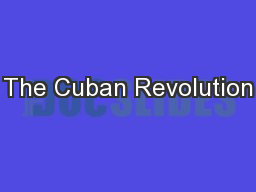 The Cuban Revolution PowerPoint PPT Presentation