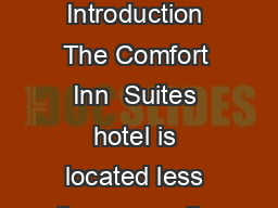 Comfort Inn  Suites  Dorset Street South Burlington  VT  US   Phone   Fax   Introduction The Comfort Inn  Suites hotel is located less than one mile from the University of Vermont and Fletcher Allen
